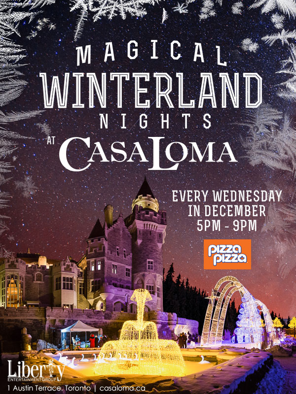 Winterland at Casa Loma celebrating Christmas Time in Toronto